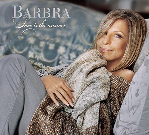 Love is the Answer (Songs Barbra Streisand Love)