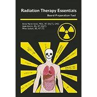 Radiation Therapy Essentials: Board Preparation Tool