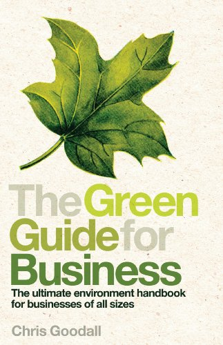 The Green Guide For Business: The Ultimate Environment Handbook for Businesses of All Sizes Pdf