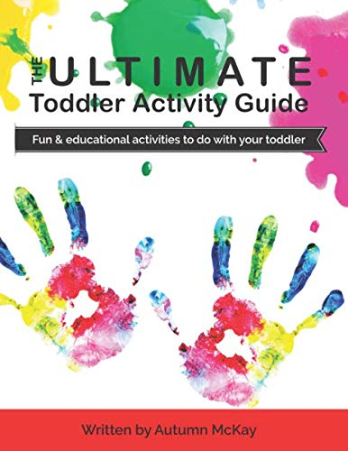 The Ultimate Toddler Activity Guide: Fun & educational activities to do with your toddler (Early Learning) (All About Me Art Projects For Toddlers)