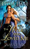 Front cover for the book The Wolf Who Loved Me by Lydia Dare