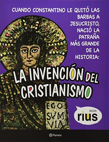 La invencion del cristianismo (Spanish Edition)