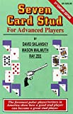 Seven Card Stud for Advanced Players, David Sklansky and Mason Malmuth, 188068523X