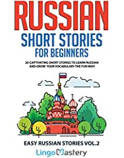 Russian Short Stories for Beginners Volume 2: 20 Captivating Short Stories to Learn Russian & Grow Your Vocabulary the Fun Way!
