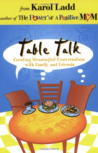 Table Talk: Creating Meaningful Conversation With Family and Friends