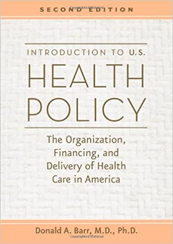 Healthcare Delivery in the U.S.A.: An Introduction, Second Edition