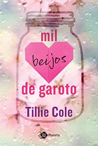 Mil beijos de garoto por [Cole, Tillie]