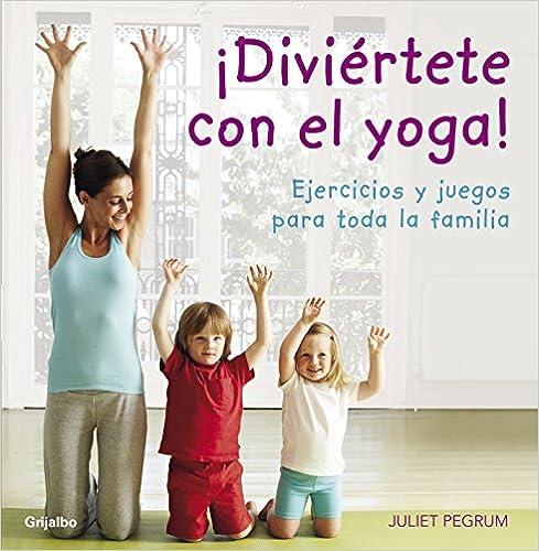 ¡Diviértete con el yoga!  Ejercicios y juegos para toda la familia (VIVIR 4c4defe39fe2