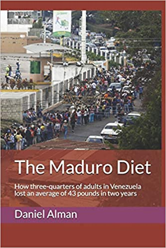 The Maduro Diet: How Three-quarters Of Adults In Venezuela Lost An Average Of 43 Pounds In Two Years por Daniel Alman