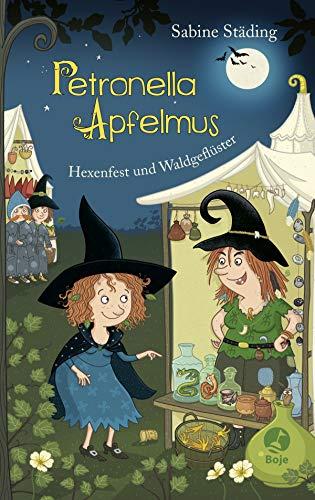 Petronella Apfelmus - Hexenfest und Waldgeflüster: Band 7 (German -