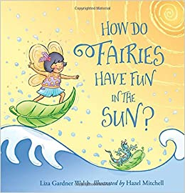 How Do Fairies Have Fun in the Sun   Liza Gardner Walsh 95111e1982b