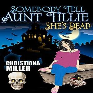 Somebody Tell Aunt Tillie She's Dead Hörbuch