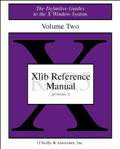 2: XLIB Reference Manual R5: The Definitive Guides to the X Window System