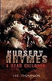 Nursery Rhymes 4 Dead Children, Lee Thompson, 1934546682