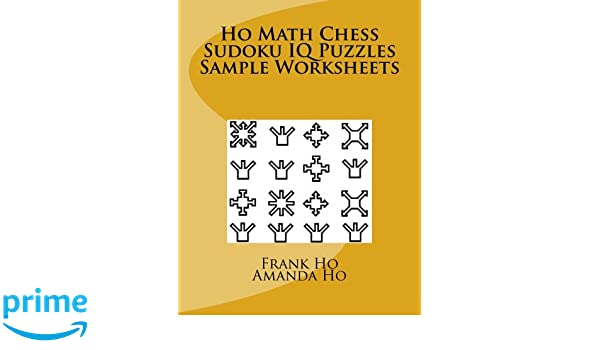 Ho Math Chess Sudoku Puzzles Sample Worksheets: Mr Frank Ho, Ms ...