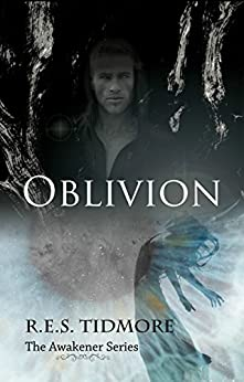 Oblivion (The Awakener Series Book 2) by [Tidmore, R.E.S.]
