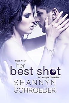 Her Best Shot (Hot & Nerdy) by [Schroeder, Shannyn]