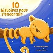 Dix histoires pour s'endormir (Les plus beaux contes pour enfants)   Hans Christian Andersen,  Frères Grimm, Charles Perrault