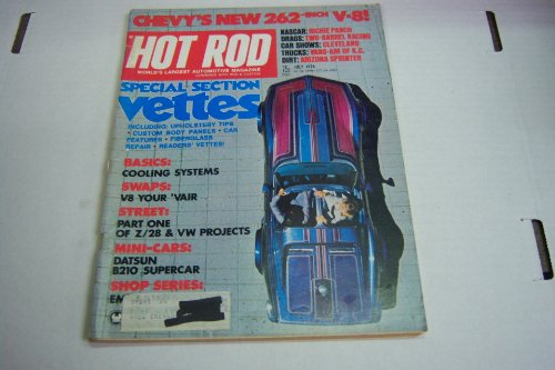 Hot Rod July 1974 Chevys New 262-inch V-8! Special Section Vettes Nascar: Richie Panch (Hot ()