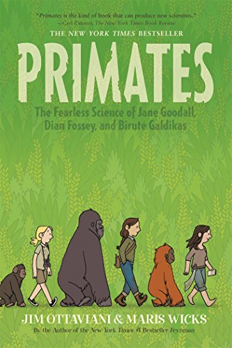 Primates: The Fearless Science of Jane Goodall, Dian Fossey, and Biruté - Mari Jim