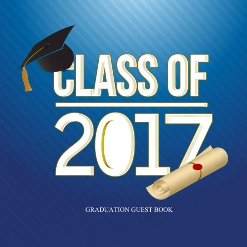 Graduation Guest Book: Class of 2017 Memory Album with Photo Frames Guest Book Party Page Class of 2017 Party Supplies Blue and White in all ... Balloons Blue in All Depa in Party Sup