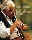 Complete Mushroom Book: The Quiet Hunt