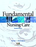 Fundamental Nursing Care Value Package (includes Workbook for Fundamental Nursing Care), Ramont, Roberta Pavy and Niedringhaus, Dee, 0131355767