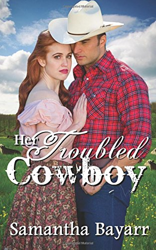 Her Troubled Cowboy (Cowboy Love)