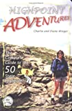 Highpoint Adventures, Charlie Winger and Diane Winger, 0967146631