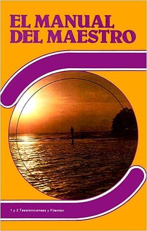Book 1 y 2 Tesalonicenses y Filemon (El Manual del Maestro)