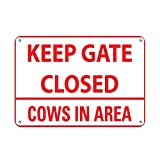 Keep Gate Closed Cows In Area Red Color Farm Sign Aluminum METAL Sign 10 in x 14 in