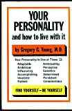 Your Personality and How to Live with It, Gregory G. Young, 0689109180