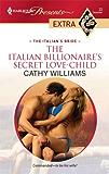The Italian Billionaire's Secret Love-Child (The Italian's Bride)