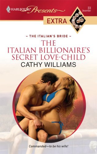 The italian billionaires secret love child the italians bride the italian billionaires secret love child the italians bride by williams fandeluxe Image collections