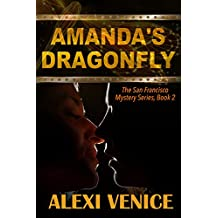 Amanda's Dragonfly, The San Francisco Mystery Series, Book 2