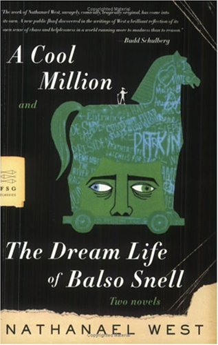 A Cool Million and The Dream Life of Balso Snell: Two...