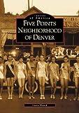 Five Points Neighborhood of Denver, Laura Mauck, 0738518700