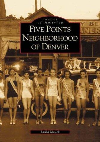 Five Points Neighborhood of Denver  (CO)  (Images of America) (Denver Co We)