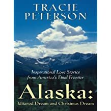 Iditarod Dream/Christmas Dream (Alaska 3-4) (Heartsong Novella Collection in Large Print)