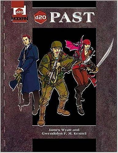 d20 Past: A d20 Modern Supplement: James Wyatt, Gwendolyn