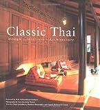 Classic Thai: Design Interiors Architecture