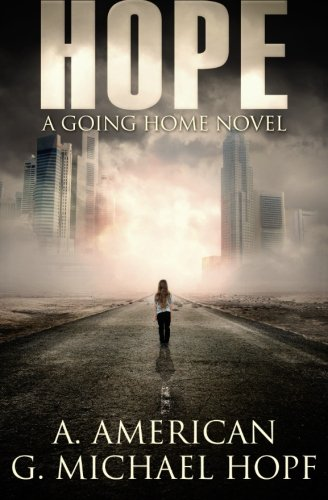 Hope (Going Home) [G. Michael Hopf - A. American] (Tapa Blanda)