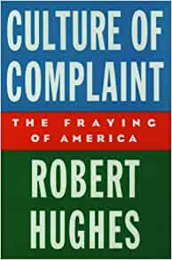 culture of complaint the fraying of america pdf