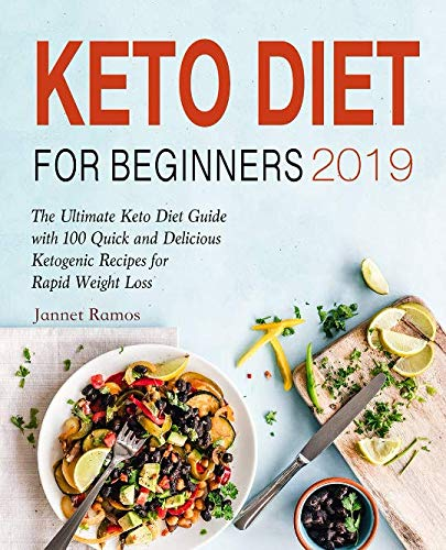 Keto Diet for Beginners 2019: The Ultimate Keto Diet Guide with 100 Quick and Delicious Ketogenic Recipes for Rapid Weight Loss (Best Wine For Weight Loss)