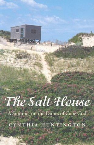 The Salt House: A Summer on the Dunes of Cape Cod
