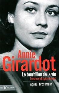 Annie Girardot : Le tourbillon de la vie par Agnès Grossmann