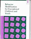 Behavior Modification for Exceptional Children and Youth, Smith, Marcia D., 1563720426