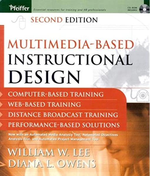 Amazon Com Multimedia Based Instructional Design Computer Based Training Web Based Training Distance Broadcast Training Performance Based Solutions Second Edition 9780787970697 Lee William W Owens Diana L Books