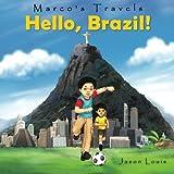 Marco's Travels: Hello, Brazil (Volume 1)