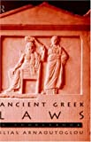 Ancient Greek Laws : A Sourcebook, Arnaoutoglou, Ilias, 0415149843